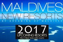 2017 Maldives New Resorts