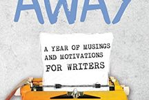 Write Away / Board for writers based on the book, Write Away; A Year of Musings and Motivations for Writers  by Kerrie Flanagan and Jenny Sundstedt. #Writing #Inspiration