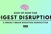 Digest Disruption / Our curation of all things positively disruptive