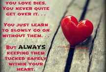 Loss of a love one quotes / by Julia Lee