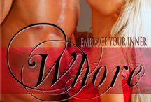 Whore - Available Where all Great Books are Sold / Embrace your inner whore with the new book release by Cara Faith Donovan / by Michelle Hughes
