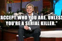 Ellen DeGeneres <3 / I just love Ellen. <3