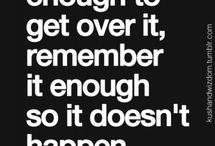 Quotes / Good Quotes to live by, or at least try to!