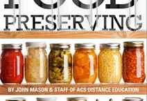 Preserving/Pickling/Freezing / by Joy Campbell