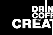 Drink Coffee And Create