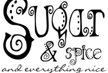 Sugar & Spice / And All Things Nice. That's What Little Girls Are Made Of. / by ! dgh !