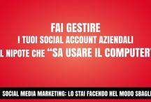 Gli errori del finti social media marketer e...del cliente! / I più comuni errori dei finti social media marketer e dei clienti!