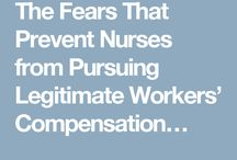 The Fears That Prevent Nurses from Pursuing Legitimate Workers' Compensation Claims