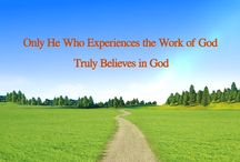 """Almighty God's Word """"Only He Who Experiences the Work of God Truly Believes in God"""""""