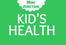 Kid's Health / Healthy kids are Happy kids. / by Mom Junction