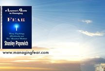 """A Layman's Guide to Managing Fear / Stan Popovich is the author of """"A Layman's Guide to Managing Fear Using Psychology, Christianity and Non Resistant Methods"""".  Please read the many book reviews of Stan's popular book by going to Stan's website at http://www.managingfear.com/"""