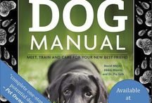 The Total Dog Manual / The definitive resource for everything you need to know about our canine companions.