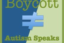 Boycott Autism Speaks / Things we share from the efforts of the group, Boycott Autism Speaks. (Note: They are an independent group, NOT a project or affiliate of ours.) Also, things that are aligned with the boycott but might not be BAS's.