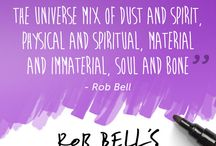 Spirituality / from Rob Bells online course : Finding Joy and Meaning in Everyday Life