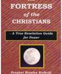 Fortress Of Christians / The Fortress of the Christians  - A True Revelation Guide for Power  When you look around you, darkness is enshrouding the world (Isaiah 60:1-2), and you will believe with me that the end-time has come. Satanism is far dominating the earth and Satan is trapping us by witchcraft and other methods of bewitchments. Christians now live in danger and fear. This is a clarion call on believers to be awake! The believer or overcomer according to the Scriptures....