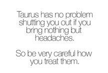 Taurus of all Zodiac