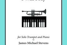 Solo Trumpet and Piano / Music for the Trumpet with piano accompaniment arranged by James Michael Stevens