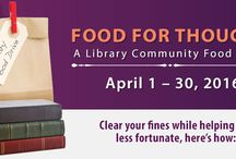 Food for Thought--A Library Community Food Drive 2016 / From April 1-30, clear your fines while helping the less fortunate