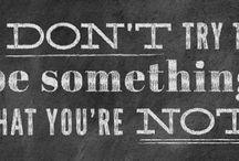 Wise words... / So true!