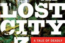 "If You Liked ""The Lost City of Z"" / Read alikes for David Grann's The Lost City of Z / by Grand Rapids Public Library"