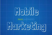 Mobile Marketing / Mobile Marketing tips, strategies and infographics / by Paul Shepherd