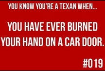 It's a Texas thang / by Brittany O'Neal