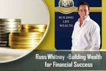 Russ Whitney Building Wealth for Financial Success / Entrepreneur, philanthropist and bestselling author, Russ Whitney, is a classic American success story.