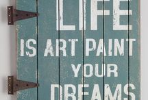 Life is Art, Paint your dreams / Art that inspires