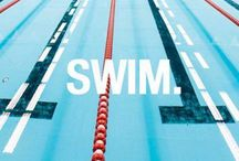 Swimming / swim. swim in the sea, swim in a pool, swim in your dreams. just swim.