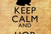 Keep calm and .......