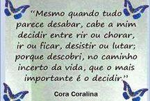 Cora Coralina / Poesia,frases...