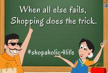 Shopping / for all SHOPAHOLICS