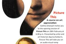 Picture This / An art appreciation course by art historian Apurva Kulkarni at Gallery Gitanjali  Open session on 28th February,2014 at 6 pm Course commences on 6th March,2014 6pm - 8pm, Thurdays. 8 sessions Fees: Rs. 3000/- per participant  * Registrations are open,kindly call: 0832-2423331 / 8806035195 or email for registration: gallerygitanjali@gmail.com