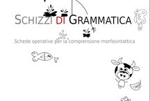 Schizzi di Grammatica / schede operative per la morfosintassi