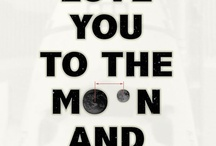 Love You To Moon And Back....... / by Alyson Turco