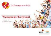 De Transparant Prijs / De Transparant Prijs wordt uitgereikt aan het goede doel dat met haar jaarverslag donateurs het beste informeert over haar inspanningen van het afgelopen jaar.