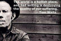 Tom Waits / My inspiration <3