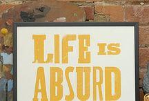 Absurdism / Life is Absurd