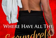 Where Have All the Scoundrels Gone? / Three reluctant heroes. One determined matchmaker. Three unexpected romances.