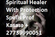 Powerful Traditional Healer Master Spells Caster Prof Kasasa +27739990051