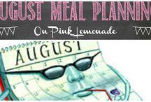August Menu Planning / Ideas for August menus