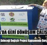 Alanya'da Geri Dönüştür Geleceği Değiştir Projesi