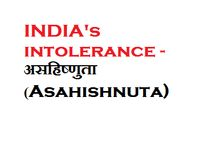 What actually is the rising  INDIA's intolerance - असहिष्णुता (Asahishnuta) http://mindxmaster.blogspot.com/2015/11/what-actually-is-rising-indias.html