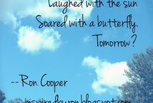Quotes by Ron / Original quotes by poet and author Ron Cooper. See Ron's work at http://inspiredbyron.blogspot.com/