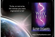 Why Live? by Kathy DiSanto