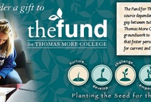 The Fund for Thomas More College / The Fund for Thomas More College is a large part of making a Thomas More College education affordable for our students. This yearly funding source helps bridge the gap between tuition and the total cost of attending Thomas More. It also keeps down tuition costs and fees for students and their families.