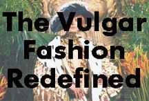 The Vulgar: Fashion Redefined / The Vulgar: Fashion Redefined - 13 Oct 2016 to 5 Feb 2017