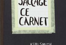 Saccage ce carnet / by Nicole Caron