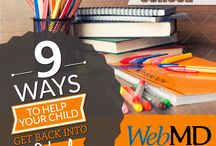 Back to School / Getting back into the swing of things. Help your child get ready for back to school. Pack better lunches. Get help waking the kids up in the morning. And more. / by WebMD