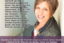 My Memoir / Take a sneak peek into Breaking the Silence: My Final Forty Days as a Public School Teacher. In this memoir, I reveal the processes I went through to leave a 15 year career in teaching, so I could reinvent my life. My ultimate goals: Finding personal and professional happiness again AND using my voice to advocate for education reform.